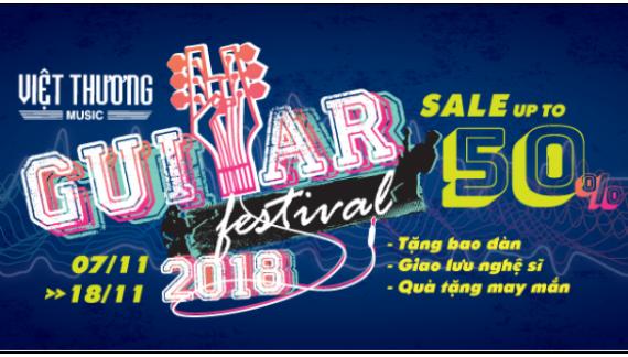 Khuyến mãi tưng bừng chào mừng Festival Guitar 2018 tại Việt Thương Music