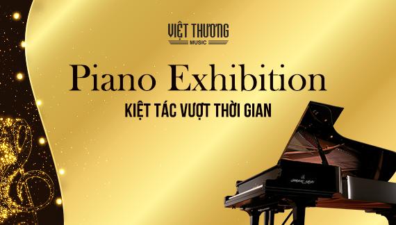 Chương trình Triển lãm Piano - Kiệt tác vượt thời gian