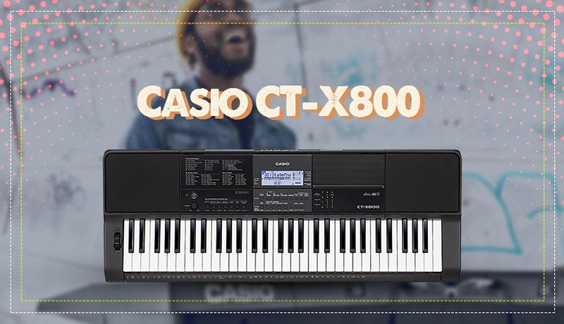 Đàn Organ Casio CT-X800 đang phân phối tại Việt thương